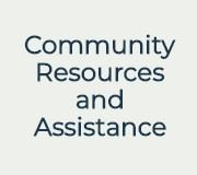 Community Resources and Assistance